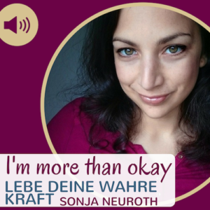 Sonja Neuroth Podcast I'm more than okay