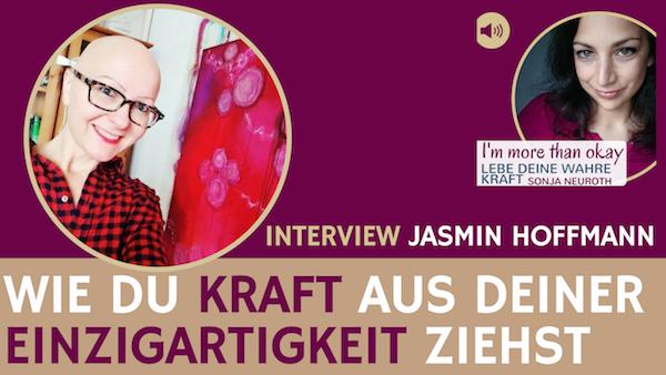 Wie du deine Kraft aus deiner Einzigartigkeit ziehst – Jasmin Hoffmann